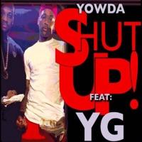 Shut Up! (feat. YG) - Single - Yowda mp3 download