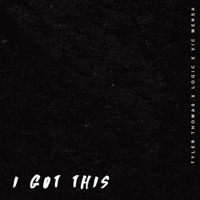 I Got This (feat. Logic & Vic Mensa) - Single - Tyler Thomas mp3 download