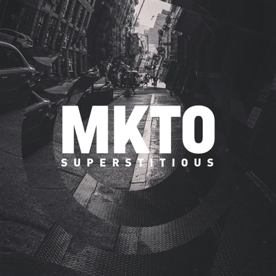 Superstitious - MKTO mp3 download