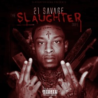 The Slaughter Tape - 21 Savage mp3 download