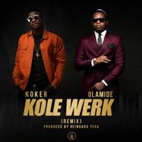 Kolewerk (Remix) [feat. Olamide] Koker