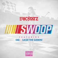 Swoop (feat. E-40 & Sage the Gemini) [Remixes] - Single - EricStatz mp3 download