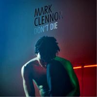 Don't Die Mark Clennon