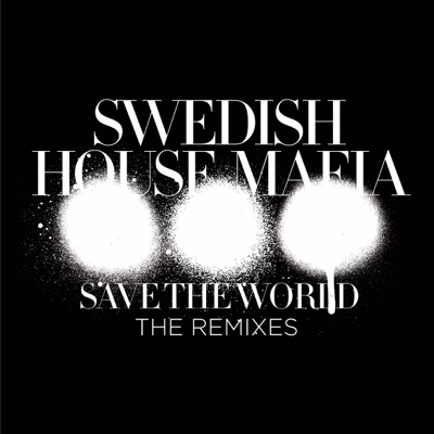 Save The World (Alesso Remix) - Swedish House Mafia mp3 download