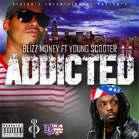 Addicted (feat. Young Scooter) - Single - Blizz Money mp3 download