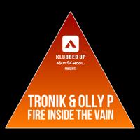Fire Inside the Vain Tronik & Olly P