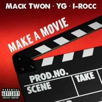 Make a Movie (feat. YG & I-Rocc) - Single - Mack Twon mp3 download