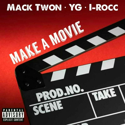 -Make a Movie (feat. YG & I-Rocc) - Single - Mack Twon mp3 download