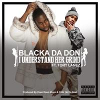 I Understand Her Grind (feat. Tory Lanez) - Single - Blacka Da Don mp3 download