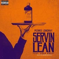 Servin Lean (Remix) [feat. A$AP Rocky] - Single - Peewee Longway mp3 download