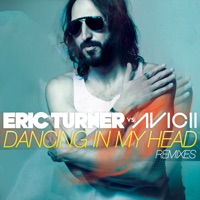 Dancing in My Head (Eric Turner vs. Avicii) - EP - Eric Turner & Avicii mp3 download