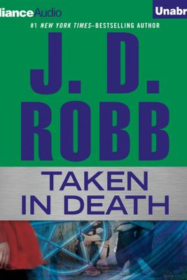 Taken in Death: In Death, Book 37.5 (Unabridged) - J. D. Robb