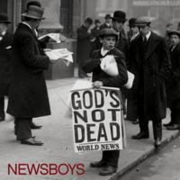God's Not Dead (Like a Lion) Newsboys MP3