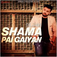 Shama Pai Gaiyan Diljaan