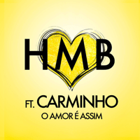 O Amor É Assim (feat. Carminho) HMB