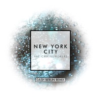 New York City (Dash Berlin Remix) - Single - The Chainsmokers mp3 download