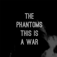 This Is a War The Phantoms