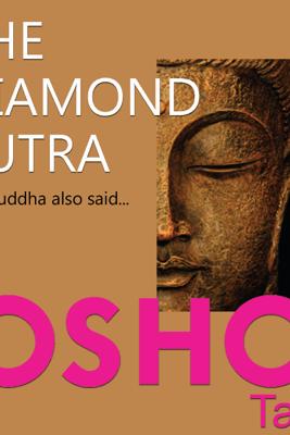 The Diamond Sutra: The Buddha Also Said... - Osho