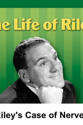 Life of Riley: Riley's Case of Nerves - Irving Brecher