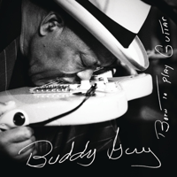 Born To Play Guitar Buddy Guy