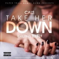Take Her Down (feat. TeeFlii) - Single - Cals mp3 download