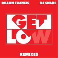 Get Low (Remixes) - EP - Dillon Francis & DJ Snake mp3 download