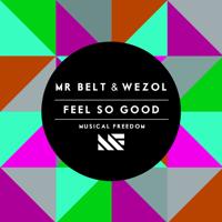 Feel so Good Mr Belt & Wezol