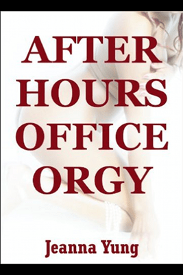 After Hours Office Orgy: A Rough Group Sex Erotica Story (Unabridged) - Jeanna Yung