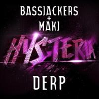 Derp Bassjackers & MAKJ