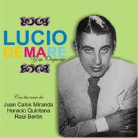 No Te Apures Cara Blanca (feat. Orquesta de Lucio Demare & Juan Carlos Miranda) Lucio Demare MP3