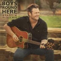 Boys 'Round Here (Stadium Dance Mix) - Single - Blake Shelton mp3 download