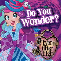 Do You Wonder Ever After High MP3