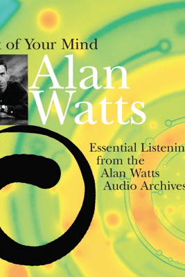 Out of Your Mind - Alan Watts