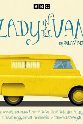 The Lady in the Van: A BBC Radio 4 adaptation - Alan Bennett
