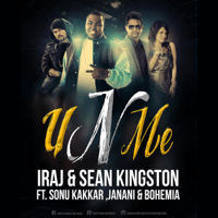 U n Me (English/hindi Version) [feat. Bohemia] Iraj & Sonu Kakkar