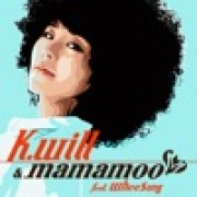 download lagu K.Will & MAMAMOO Peppermint Chocolate (feat. Wheesung)