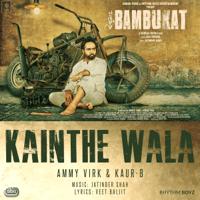 Kainthe Wala (with Jatinder Shah) Ammy Virk & Kaur-B MP3