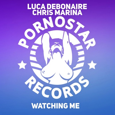 Watching Me - Luca Debonaire & Chris Marina mp3 download