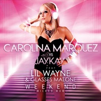 Weekend Wicked Wow (feat. Lil Wayne & Glasses Malone) - Carolina Marquez & Jaykay mp3 download