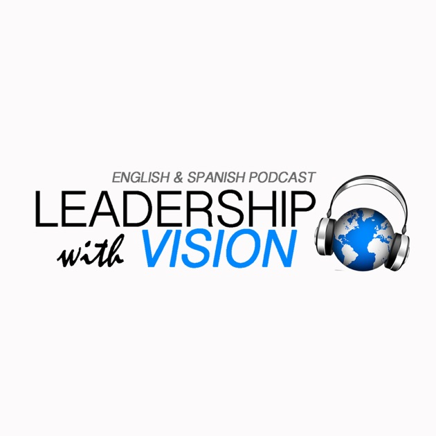 Leadership with Vision by Austin Gardner on Apple Podcasts