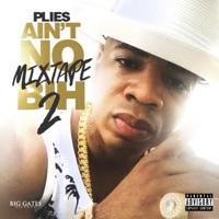 Ain't No Mixtape BIH 2 - Plies mp3 download