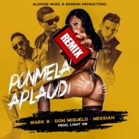 Ponmela Aplaudi (Remix) [feat. Don Miguelo & Messiah] - Single - Mark B mp3 download