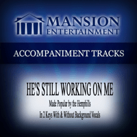 He's Still Working on Me (High Key Eb Without Background Vocals) Mansion Accompaniment Tracks MP3