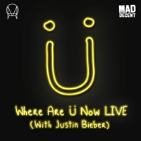 Where Are Ü Now LIVE (with Justin Bieber) - Single - Skrillex & Diplo mp3 download