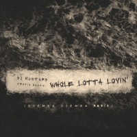 Whole Lotta Lovin' (Djemba Dejemba Remix) - Single - Mustard & Travis Scott mp3 download