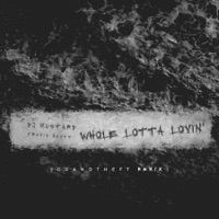 Whole Lotta Lovin' (Grandtheft Remix) - Single - Mustard & Travis Scott mp3 download
