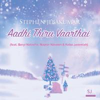 Aadhi Thiru Vaarthai (feat. Beryl Natasha, Napier Naveen & Keba Jeremiah) Stephen Jebakumar MP3