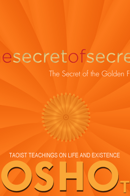 The Secret of Secrets: The Secret of the Golden Flower - Osho