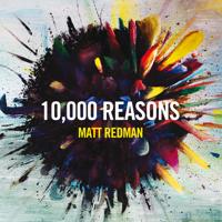 10,000 Reasons (Bless the Lord) [Live] Matt Redman