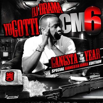 -CM6: Gangsta of the Year - Yo Gotti mp3 download